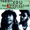 Yabby You Meets Mad Professor & Black Steel In Ariwa Studio ジャケット写真