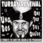 Turban Renewal - A Tribute to Sam the Sham and the Pharaohs