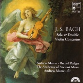 Andrew Manze, Rachel Podger and Academy of Ancient Music - Concerto in D Minor for Two Violins (BWV 1060): I. Allegro II. Adagio III. Allegro