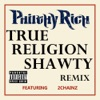 True Religion Shawty Remix feat 2 Chainz Single