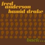 Fred Anderson & Hamid Drake - Leap Forward