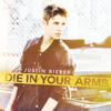 Justin Bieber - Die In Your Arms ilustración