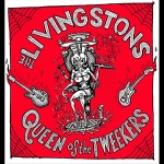 The Livingstons - Queen of the Tweekers