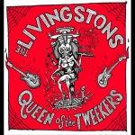 The Livingstons - Queen of the Tweekers