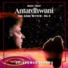 Antardhwani the Song Within Vol II