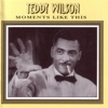 Now It Can Be Told  - Teddy Wilson