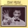 Sugar (That Sugar Baby Of Mine)  - Teddy Wilson