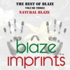 The Best of Blaze, Vol. 3 - Natural Blaze ジャケット写真