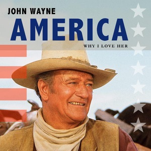 John Wayne - Why I Love Her