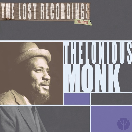 Thelonious Monk the Lost Recordings (Remastered)