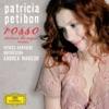 Rosso - Italian Baroque Arias, Patricia Petibon, Venice Baroque Orchestra & Andrea Marcon