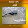 Bossa Nova Gold (The Classic Hits), Various Artists