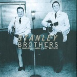 The Stanley Brothers - Gathering Flowers for the Master's Bouquet