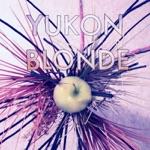 Yukon Blonde - Loyal Man