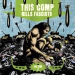 This Comp Kills Fascists Volume 2