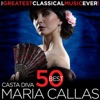 Casta Diva - 50 Best Maria Callas - The Greatest Classical Music Ever!, Maria Callas, Gustave Charpentier & Charles Gounod