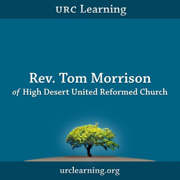 URC Learning: Rev. Tom Morrison