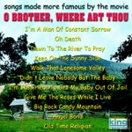 """Songs Made More Famous By the Movie """"O Brother, Where Art Thou"""""""