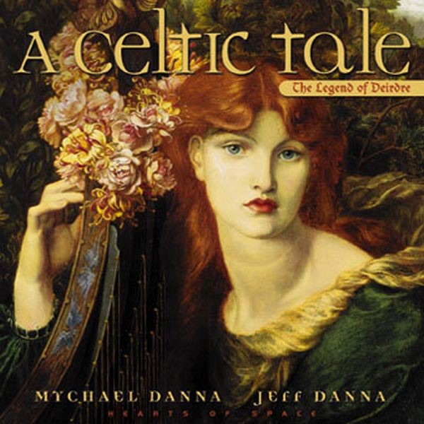 Jeff Danna & Mychael Danna - A Celtic Tale: The Legend of Deidre