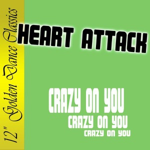 Heart Attack - Crazy On You
