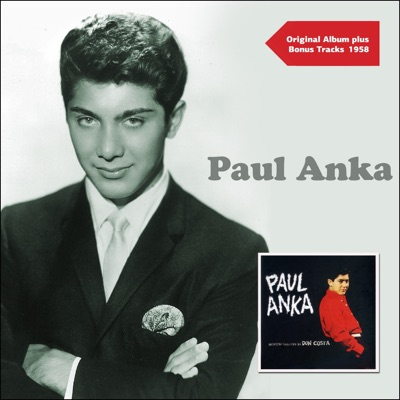 Paul Anka (Original Album Plus Bonus Tracks 1958) - Paul Anka