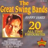 The Great Swing Bands - 20 All Time Favourites, Harry James