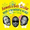 What a Wonderful World (feat. Ron Carroll) - EP, Axwell & Bob Sinclar