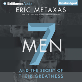 Seven Men: And the Secret of Their Greatness (Unabridged) audiobook