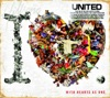 The I Heart Revolution. Pt 1: With Hearts As One, Hillsong UNITED