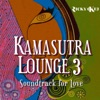 Kamasutra Lounge 3 Soundtrack for Love