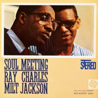 Milt Jackson & Ray Charles: Soul Brothers / Soul Meeting (iTunes)