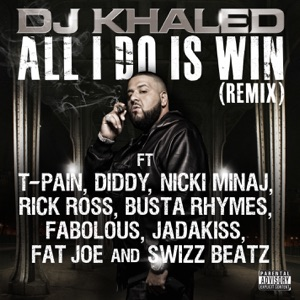 All I Do Is Win (Remix) [feat. T-Pain, Diddy, Nicki Minaj, Rick Ross, Busta Rhymes, Fabolous, Jadakiss, Fat Joe & Swizz Beatz] - Single Mp3 Download