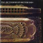 Paul Butterfield's Better Days - Buried Alive In the Blues
