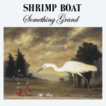 Shrimp Boat - Can You Spare Some Change