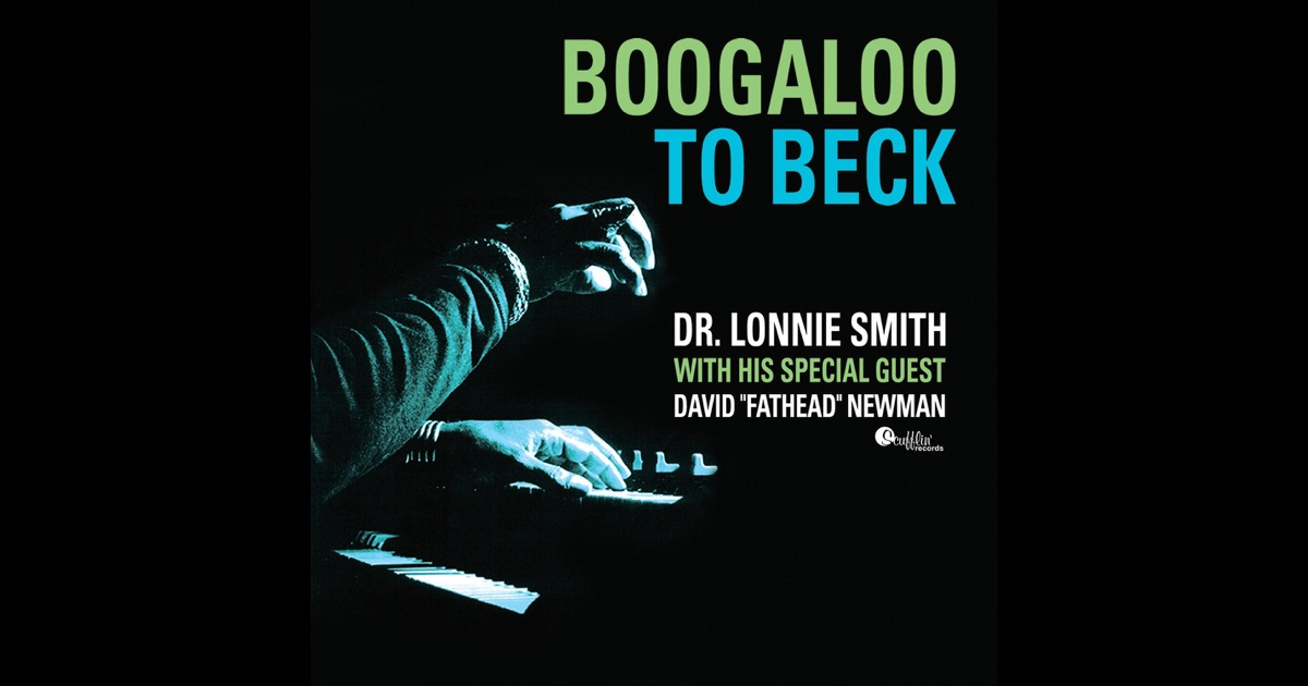 boogaloo to beck by dr lonnie smith on apple music. Black Bedroom Furniture Sets. Home Design Ideas