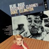 I Let A Song Go Out Of My Heart  - Rosemary Clooney with Du...