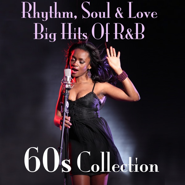 Various Artists - Rhythm, Soul & Love Big Hits of R&B 60s Collection album wiki, reviews