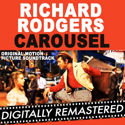 Carousel (Original Motion Picture Soundtrack) [Digitally Remastered] - Richard Rodgers