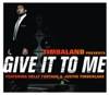 Give It to Me (feat. Nelly Furtado & Justin Timberlake) - Single, Timbaland