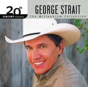 20th Century Masters - The Millennium Collection: The Best of George Strait Mp3 Download