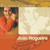 Eu Sou O Samba: Joao Nogueira