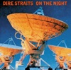 On the Night (Live) [Remastered], Dire Straits