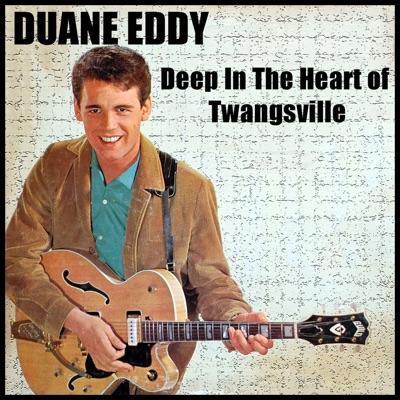 Deep in the Heart of Twangsville - Duane Eddy