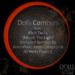 Dolls Combers - Absorb the Light feat. Kholi Twala [60 Hertz Project Vocal Mix]