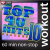 Top 40 Hits Remixed, Vol. 10 (60 Minute Non-Stop Workout Mix) [128-132 BPM], Power Music Workout