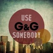 Use Somebody (Vanilla Kiss vs. Phillerz Remix) - G&G