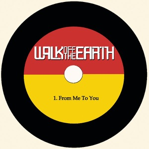 Walk Off the Earth - From Me to You