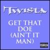 Get That Doe (Ain't It Man) - Single, Twista