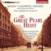 The Great Pearl Heist: London's Greatest Thief and Scotland Yard's Hunt for the World's Most Valuable Necklace (Unabridged)