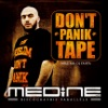 Don't Panik Tape, Médine